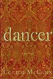 Dancer, Colum Mccann, 0805067922