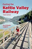 Cycling the Kettle Valley Railway, Dan Langford and Sandra Langford, 0921102887
