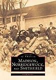 Madison, Norridgewock and Smithfield, Frank H. Sleeper, 0752409565