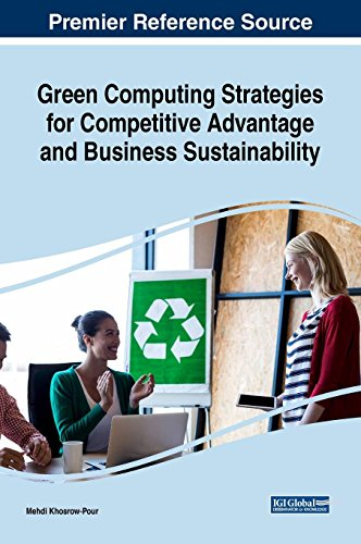 Green Computing Strategies for Competitive Advantage and Business Sustainability (Advances in Systems Analysis, Software Engineering, and High Performance Computing) (Strategies For Competitive Advantage In Electronic Commerce)
