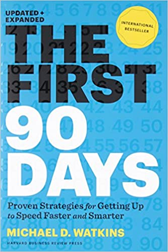 The First 90 Days: Proven Strategies for Getting Up to Speed Faster ...