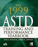 The 1999 ASTD Training and Performance Yearbook, James W. Cortada and John A. Woods, 0070248184