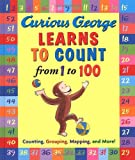 Curious George Learns to Count from 1 to 100, H. A. Rey, 0618476024