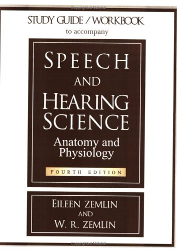 Study Guide/Workbook to Accompany Speech and Hearing Science Anatomy and Physiology
