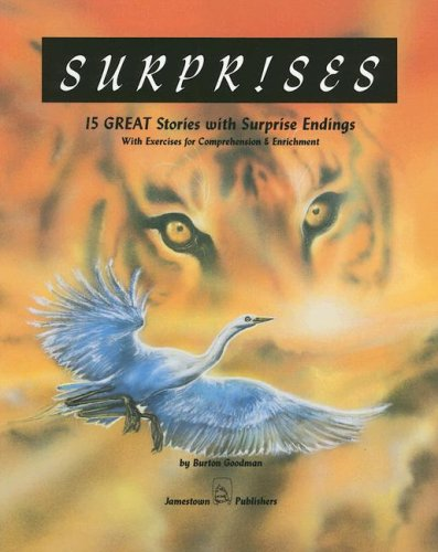 Surprises:  15 Great Stories with Surprise Endings with Exercises for Comprehension & Enrichment (Goodman's Five-Star Stories, Level D)