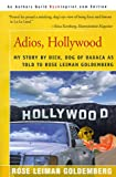 Adios, Hollywood, Rose Leiman Goldemberg, 0595089070