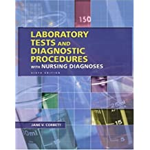 Laboratory Tests and Diagnostic Procedures with Nursing Diagnoses (6th Edition)