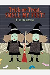 Trick-Or-Treat, Smell my Feet! Hardcover