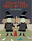 img - for Trick-Or-Treat, Smell my Feet! book / textbook / text book