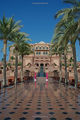 (Emirates Palace Hotel in Abu Dhabi United Arab Emerites Journal: 150 page lined notebook/diary)