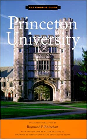 Charmant Princeton University: An Architectural Tour (The Campus Guide): Raymond P.  Rhinehart, Walter Smalling Jr., Robert Venturi, Denise Scott Brown: ...
