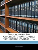 Forschungen Zur Geschichte Von Florenz, Anonymous, 1145729037