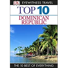 Top 10 Dominican Republic (DK Eyewitness Travel Guide)