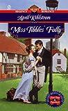 Miss Tibble's Folly, April Kihlstrom, 0451195760