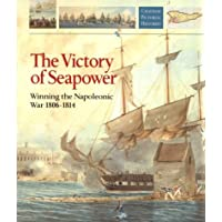 The Victory of Seapower, 1806-14 (Chatham Pictorial Histories)