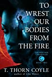 To Wrest Our Bodies From the Fire (The Panther Chronicles) (Volume 2)
