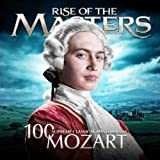 Mozart - 100 Supreme Classical Masterpieces: Rise of the Masters