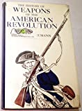 The History of Weapons of The American Revolution