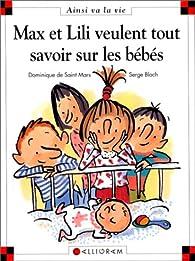Max et Lili veulent tout savoir sur les bébés par Dominique de Saint-Mars