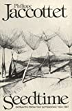 Seedtime, Philippe Jaccottet, 0811206378