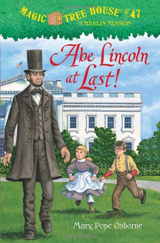 """Abe Lincoln at Last! - Book #19 of the Magic Tree House """"Merlin Missions"""""""