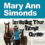 Inventing Your Horse Career, Book 1 | Nanette Levin,Lisa Derby Oden,Mary Ann Simonds