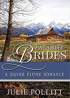 A Silver Plume Romance (Mail Order Brides Book 1) by [Pollitt, Julie]