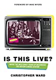 Is This Live?: Inside the Wild Early Yea...