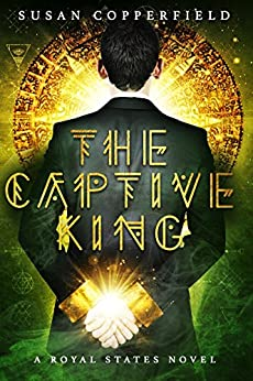 The Captive King: A Royal States Novel by [Copperfield, Susan]