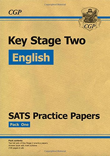 KS2 English SATS Practice Papers: Pack 1 (Updated for the 2017 Tests and Beyond)