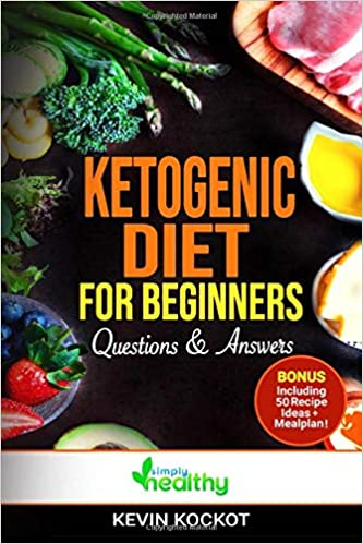 Ketogenic Diet for Beginners - Questions & Answers: Keto for Health & Weight Loss, with 50 Easy Low-Carb Recipes that Balance Hormones, Boost Memory & Focus, Reverse Disease and Create Wellbeeing!