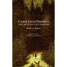 Caspar David Friedrich and the Subject of Landscape: Second Edition