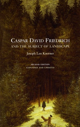 Caspar David Friedrich and the Subject of Landscape: Second Edition