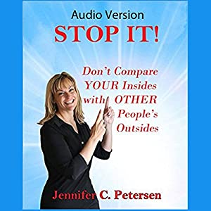 STOP IT! Don't Compare Your Insides with Other People's Outsides Audiobook