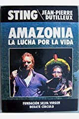 Amazonia: La Lucha Por La Vida Hardcover