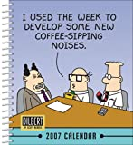 Dilbert 2007 Calendar: I Used the Week to Develop Some New Coffee-Sipping Noises