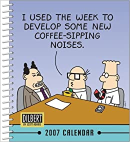 Book Dilbert 2007 Calendar: I Used the Week to Develop Some New Coffee-Sipping Noises