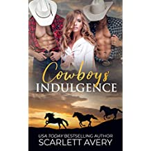 Cowboys' Indulgence: Cowboy Billionaires (Falling for a Cowboy Book 1)