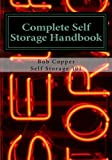 Complete Self Storage Handbook: For the Independent Owner & Operator