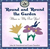 img - for 'Round and 'Round the Garden: Music in My First Year! (First Steps CDs and Cassettes) book / textbook / text book