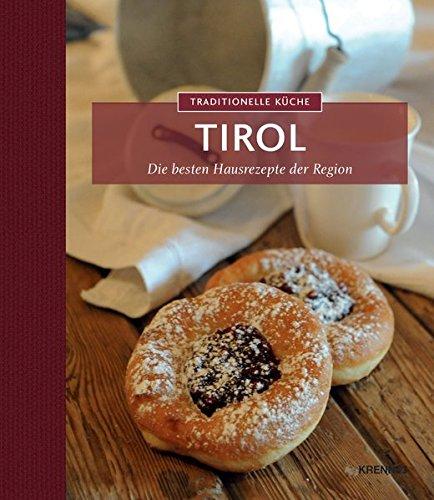 Traditionelle Küche Tirol: Die besten Hausrezepte der Region