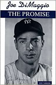 an analysis of the novel joe dimaggio the promise by joe carrieri Buy joe dimaggio : the promise by joe r carrieri (2000-01-03) by joe r carrieri (isbn: ) from amazon's book store everyday low prices and free delivery on eligible orders.