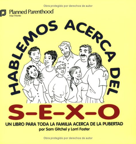 Hablemos acerca del S-E-X-O: Let's Talk About S-E-X, Spanish-Language Edition (Spanish Edition)