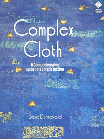 (Complex Cloth: A Comprehensive Guide to Surface Design)