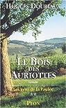Les Gens de la Paulée, tome 2 : Le Bois des Auriottes par Douriaux