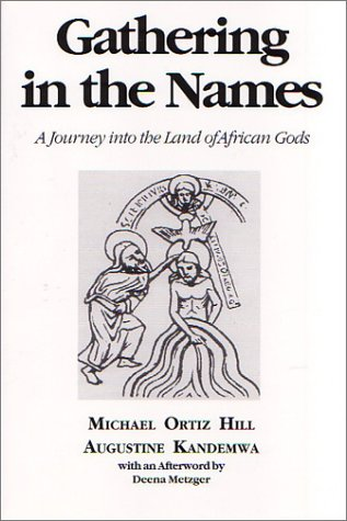Download Gathering in the Names: A Journey into the Land of African Gods pdf