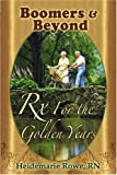 Boomers and Beyond, Prescription for the Golden Years, Heidemarie Rowe, 1934246824