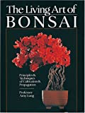 The Living Art of Bonsai, Amy Liang, 1402719019