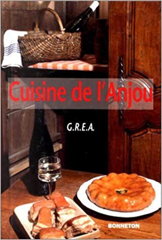 Cuisine De L Anjou De A A Z G R E A 9782862532387 Amazon Com