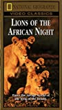 National Geographic's Lions of the African Night [VHS]